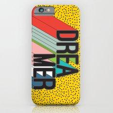 Dreamer Typography Color Poster Dream Imagine Slim Case iPhone 6s