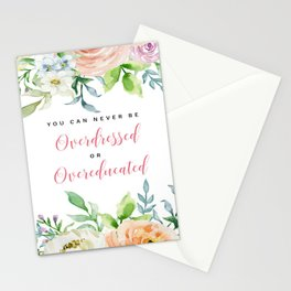 You Can Never Be Overdress Or Overeducated Stationery Cards