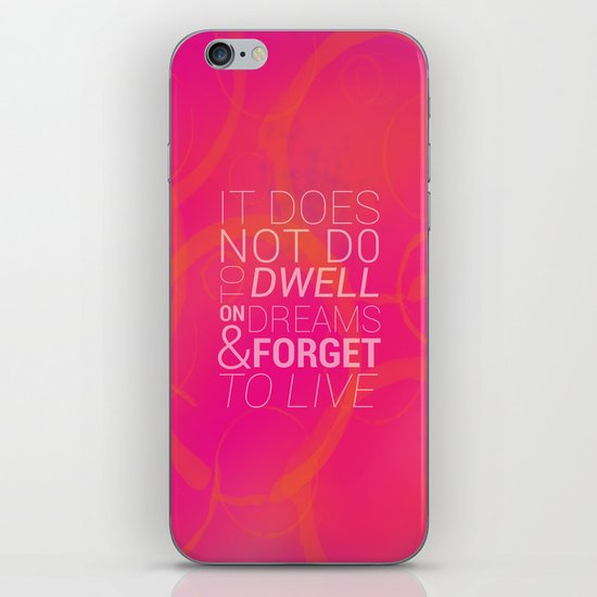 IT DOES NOT DO TO DWELL ON DREAMS AND FORGET TO LIVE iPhone & iPod Skin