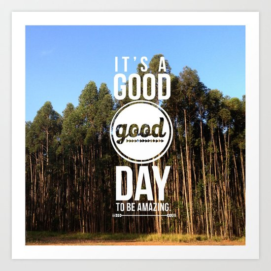 It's a good day to be amazing Art Print