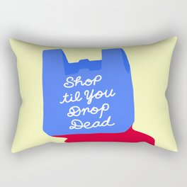 SHOP TIL YOU DROP DEAD Rectangular Pillow