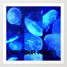 Live your fears Art Print