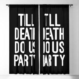 Till Death Do Us Party Music Quote Blackout Curtain