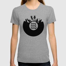 Swing, swing, swing! T-shirt