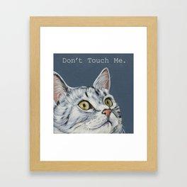 Don't touch me. Framed Art Print