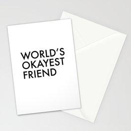 World's okayest friend Stationery Cards