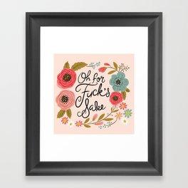 Pretty Swe*ry: Oh For F's Sake Framed Art Print