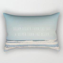 dream higher than the sky & deeper than the ocean ... Rectangular Pillow