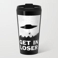 Get In Loser Metal Travel Mug
