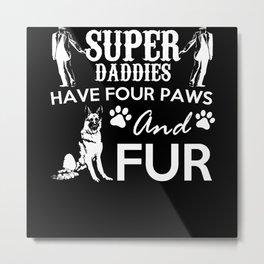 super daddy dog Metal Print