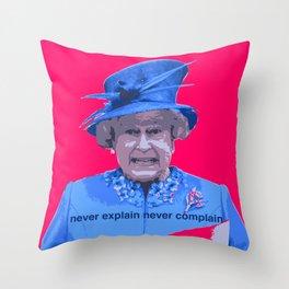 Never explain Never complain Throw Pillow
