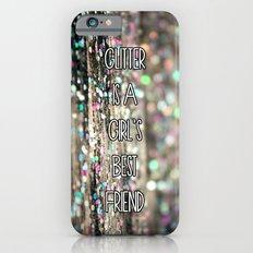Glitter is a Girl's Best Friend iPhone 6s Slim Case