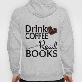 Drink Coffee Read Books Hoody