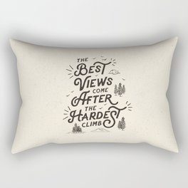 The Best Views Come After The Hardest Climb monochrome typography poster Rectangular Pillow