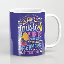 Music Makers and Dreamers Coffee Mug