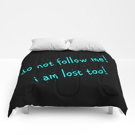 Do not follow me I am lost too (quotes) Comforters