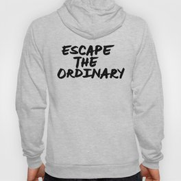 'Escape the Ordinary' Hand Letter Type Word Black & White Hoody
