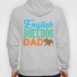 English Bulldog Dad Dog Lover Owner Gift Hoody
