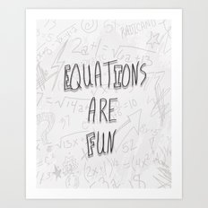 Equations Are Fun Art Print
