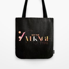 Not the Average Type Tote Bag