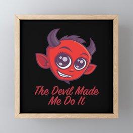 The Devil Made Me Do It Framed Mini Art Print