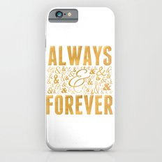 Always & Forever Slim Case iPhone 6s
