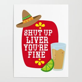 Shut Up Liver You're Fine Poster