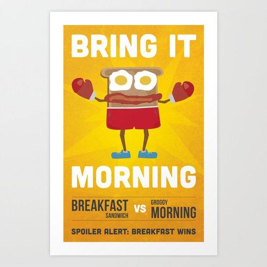 Bring It Morning Art Print