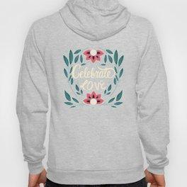 Celebrate Love - Beautiful Floral Sign Hoody