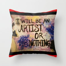 I Will Be An Artist or Nothing  Throw Pillow
