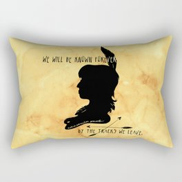 We Will Be Known Forever by the Tracks We Leave Rectangular Pillow