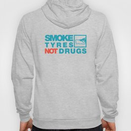 SMOKE TYRES NOT DRUGS v2 HQvector Hoody