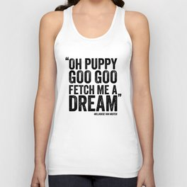 Simpsons Quote - Puppy Goo Goo Fetch Me a Dream Unisex Tank Top