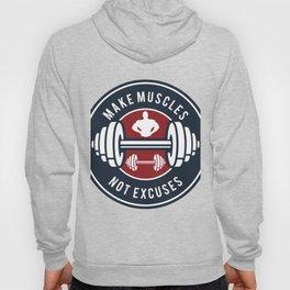 Make Muscles Not Excuses Hoody