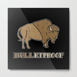 Bulletproof Bison Buffalo - Wild Bison Jokes Gift Metal Print