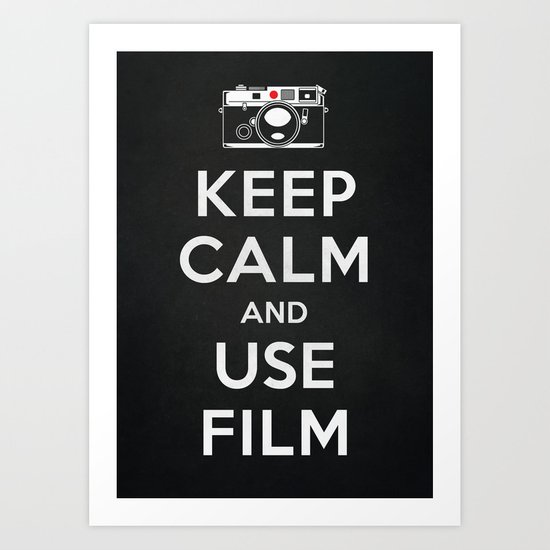 Keep Calm And Use Film Art Print