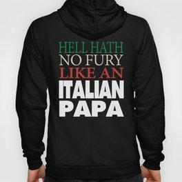 Gift For Italian Papa Hell hath no fury Hoody