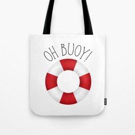 Oh Buoy! Tote Bag