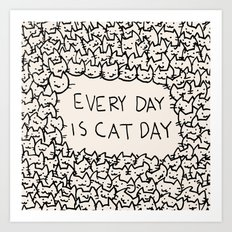 Every Day is Cat Day Art Print
