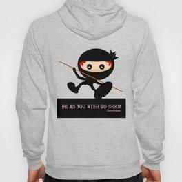 Ninja Be As You Wish To Seem Socrates Hoody