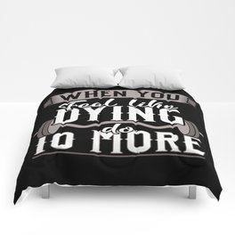 When you Feel Like Dying do 10 More Comforters