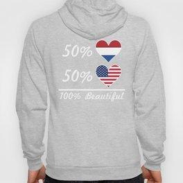 50% Dutch 50% American 100% Beautiful Hoody