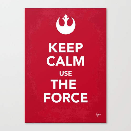 My Keep Calm Star Rebel Wars Alliance - poster Canvas Print