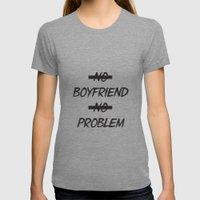 No Boyfriend No Problem Womens Fitted Tee Tri-Grey MEDIUM