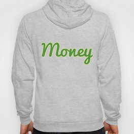 """""""Money"""" tee design. Makes an awesome and simple gift gift to your friends and family! Grab yours too Hoody"""