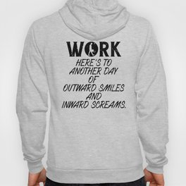 Work Here's To Another Day  Hoody