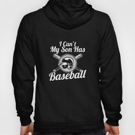 I Can't, My Son Has Baseball  for Parents Hoody