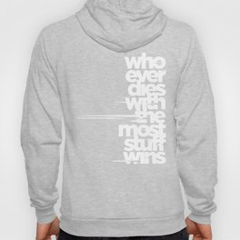 whoever dies with the most stuff wins Hoody