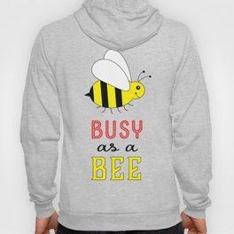 Busy as a Bee Hoody