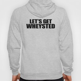 Let's Get Wasted Hoody